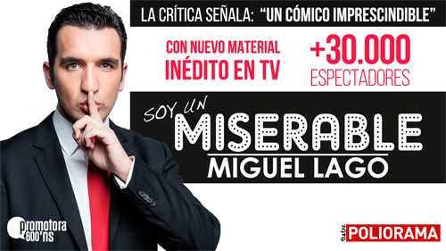 SOY UN MISERABLE de Miguel Lago en Barcelona