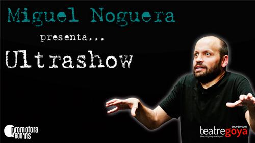 ULTRASHOW de Miguel Noguera en Barcelona