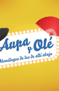 Disfruta de Aupa y Olé, los monólogos de los de Allí Abajo