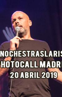 Photocall #NochesTrasLaRisa Madrid 20.04.19