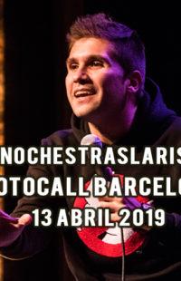 Photocall #NochesTrasLaRisa Barcelona 13.04.19