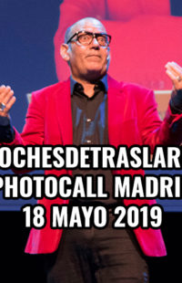 Photocall #NochesTrasLaRisa Madrid 18.05.19