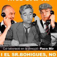 Cartel el Sr. Marcel·lí fa de Capri i el Sr. Bohigues no, en Girona